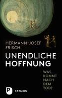 Hermann-Josef Frisch: Unendliche Hoffnung