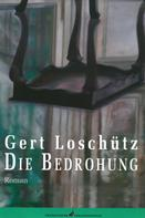 Gert Loschütz: Die Bedrohung ★★