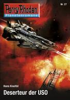Hans Kneifel: Planetenroman 27: Deserteur der USO