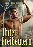Robert Bringston: Unter Freibeutern ★★★★