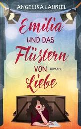 Emilia und das Flüstern von Liebe - Roman