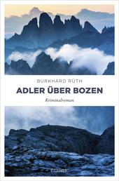 Adler über Bozen - Kriminalroman