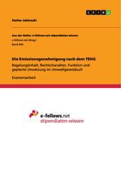 Die Emissionsgenehmigung nach dem TEHG - Regelungsinhalt, Rechtscharakter, Funktion und geplante Umsetzung im Umweltgesetzbuch