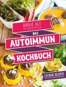 Angie Alt: Das Autoimmun-Kochbuch
