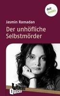 Jasmin Ramadan: Der unhöfliche Selbstmörder - Literatur-Quickie ★★★★