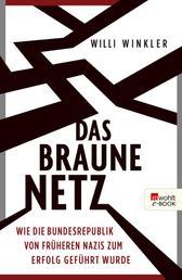 Das braune Netz - Wie die Bundesrepublik von früheren Nazis zum Erfolg geführt wurde