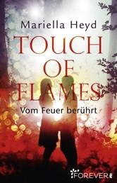 Touch of Flames - Vom Feuer berührt