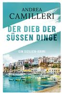 Andrea Camilleri: Der Dieb der süßen Dinge