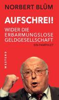 Norbert Blüm: Aufschrei!