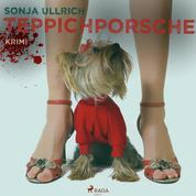 Teppichporsche - Ein Ruhrpott-Krimi (Ungekürzt)