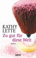 Kathy Lette: Zu gut für diese Welt ★★★