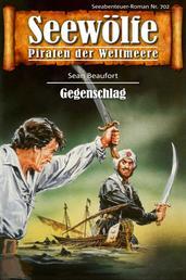 Seewölfe - Piraten der Weltmeere 702 - Gegenschlag