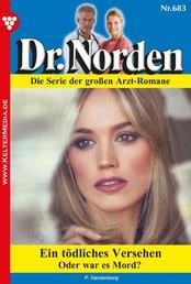 Dr. Norden 683 – Arztroman - Ein tödliches Versehen