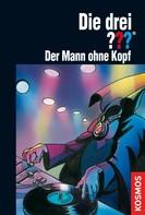 André Minninger: Die drei ???, Der Mann ohne Kopf (drei Fragezeichen) ★★★★★
