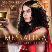 Messalina - Die lasterhafte Kaiserin