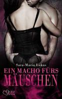 Sara-Maria Lukas: Hard & Heart 4: Ein Macho fürs Mäuschen ★★★★