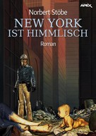 Norbert Stöbe: NEW YORK IST HIMMLISCH ★★★