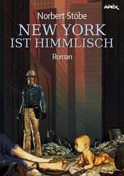 NEW YORK IST HIMMLISCH - Eine satirische Dystopie
