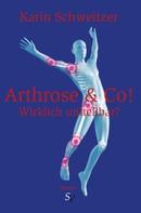 Karin Schweitzer: Arthrose & Co - Wirklich unheilbar? ★★★