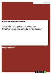Staatliche und private Ansätze zur Überwindung der aktuellen Finanzkrise