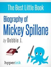 Biography of Mickey Spillane