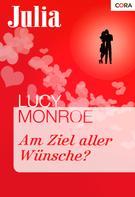 Lucy Monroe: Am Ziel aller Wünsche? ★★★★