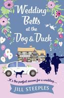 Jill Steeples: Wedding Bells at the Dog & Duck