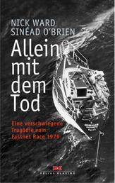 Allein mit dem Tod - Eine verschwiegene Tragödie vom Fastnet Race 1979