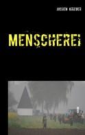 Jochen Krieger: Menscherei