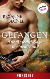 Gefangen - Die Rosecliff-Saga in einem Band