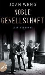 Noble Gesellschaft - Kriminalroman