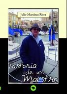 Julio Martines Riera: Historia de un maestro