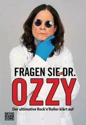 Fragen Sie Dr. Ozzy - Der ultimative Rock'n'Roller klärt auf