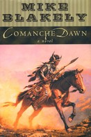 Mike Blakely: Comanche Dawn