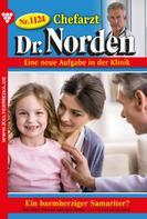 Patricia Vandenberg: Chefarzt Dr. Norden 1124 – Arztroman