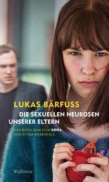 """Die sexuellen Neurosen unserer Eltern - Das Buch zum Film »Dora"""" von Stina Werenfels"""