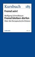 Wolfgang Schmidbauer: Fremd bleiben dürfen ★★★★★