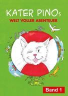 Karin Gähler: Kater Pinos Welt voller Abenteuer Band 1