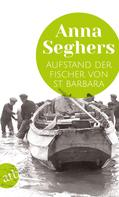 Anna Seghers: Aufstand der Fischer von St. Barbara