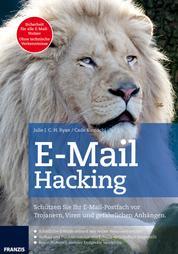E-Mail Hacking - Schützen Sie Ihr E-Mail-Postfach vor Trojanern, Viren und gefährlichen Anhängen