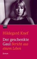 Hildegard Knef: Der geschenkte Gaul ★★★