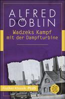 Alfred Döblin: Wadzeks Kampf mit der Dampfturbine