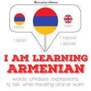 "I am learning Armenian - ""Listen, Repeat, Speak"" language learning course"