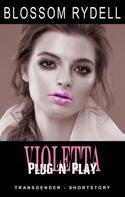 Blossom Rydell: Violetta - Plug'n'Play