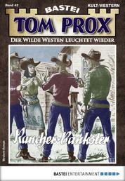 Tom Prox 42 - Western - Rancher und Bankster