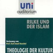 Rilke und der Islam - Theologie der Kultur