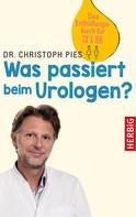 Christoph Pies: Was passiert beim Urologen? ★★★★★
