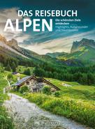 Eugen E. Hüsler: Das Reisebuch Alpen. Die schönsten Ziele entdecken