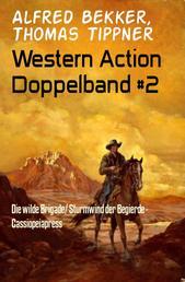 Western Action Doppelband #2 - Die wilde Brigade/ Sturmwind der Begierde - Cassiopeiapress