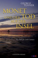 George Tenner: Monet und der Tod auf der Insel